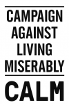 The Campaign Against Living Miserably (CALM)